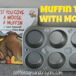 Dine with a Character: Muffin Tins with Moose!