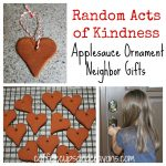 Random Acts of Kindness and Cinnamon Applesauce Ornaments
