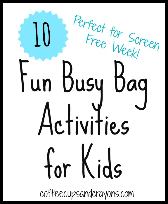 Busy Bag Activities for Screen Free Week