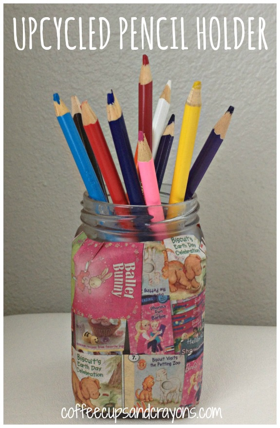 Easy Upcycled Pencil Holder Kids Craft