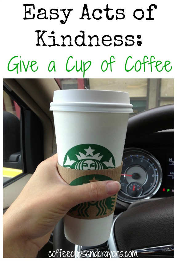 Act of Kindness: Buy someone a cup of coffee!