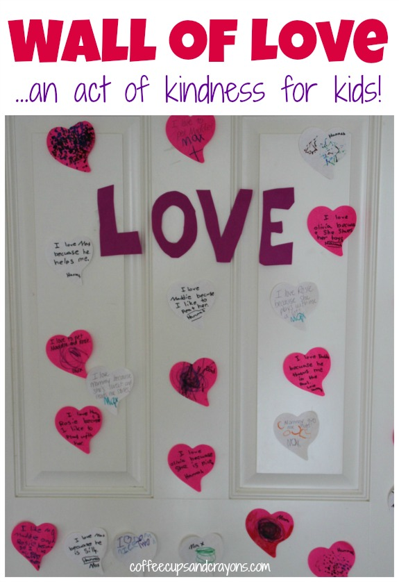 Create a Wall of LOVE...an act of kindness for the whole family!
