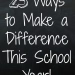 25 Ways to Make a Difference This School Year