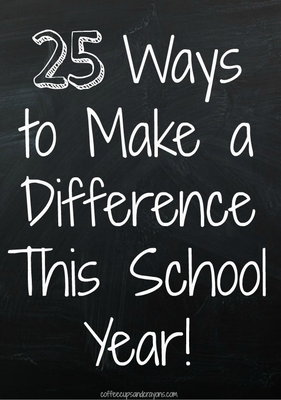 25 Ways to Make a Difference This School Year!