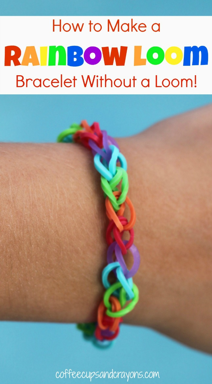 How To Make A Rainbow Loom Bracelet Without The All You Need Is This