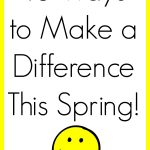 10 Ways to Make a Difference This Spring