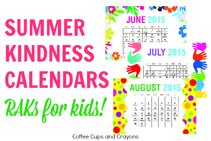RAKs for Kids! Free Printable Summer Kindness Calendars...one for each month!