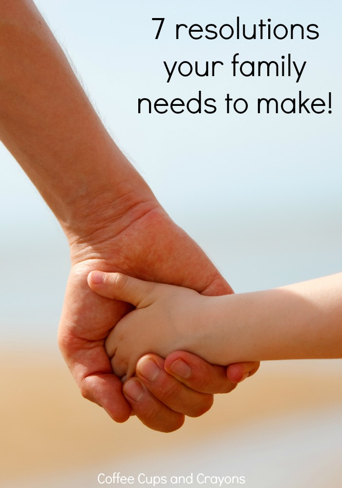 7 Resolutions Your Family Needs to Make TODAY!