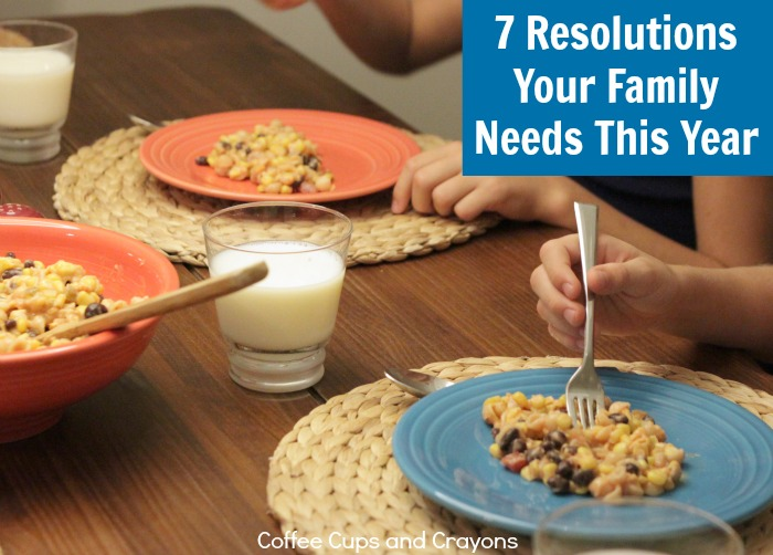 7 Resolutions Your Family Needs to Make This Year!