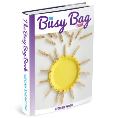 The Busy Bag Book by Megan Sheakoski